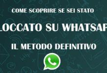 Come scoprire chi vi ha bloccato su Whatsapp