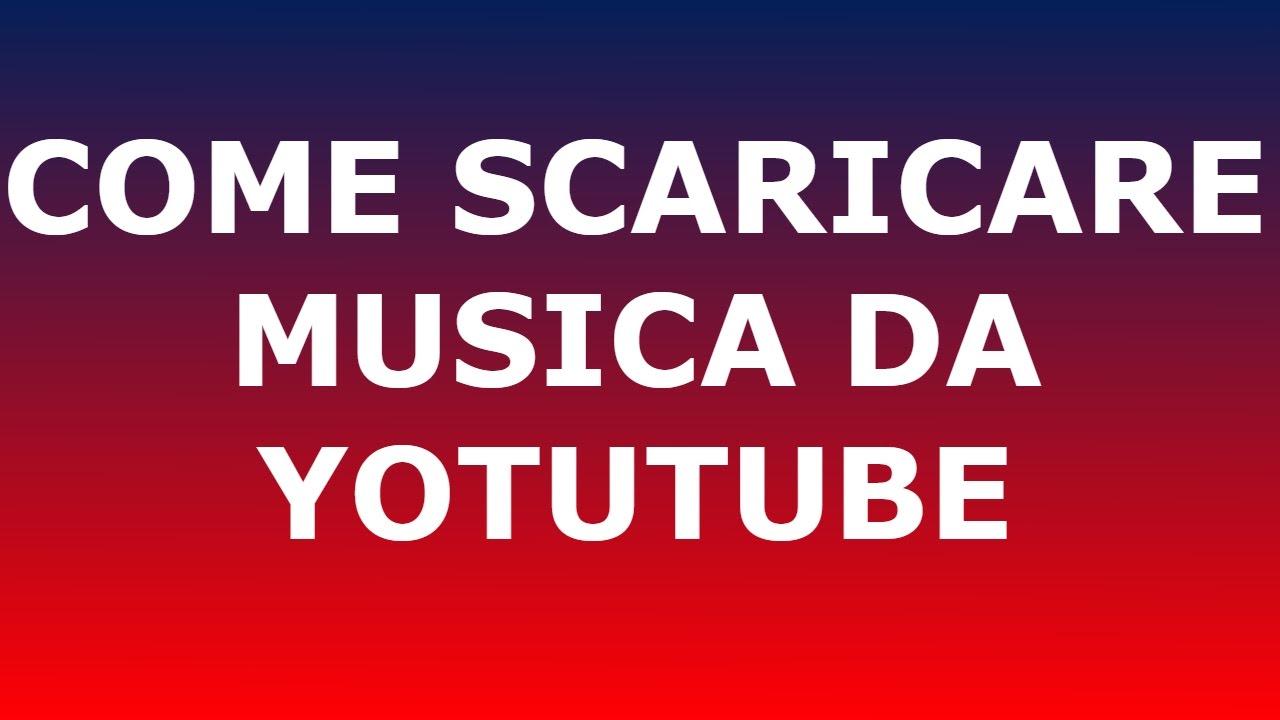 download scaricare musica gratis da youtube